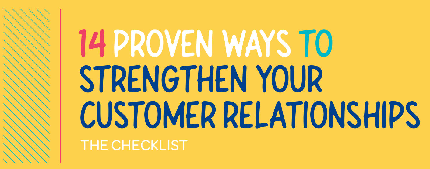 Checklist: 14 Ways to Strengthen Your Business Relationships